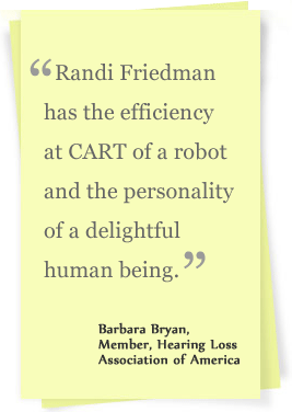 Read more testimonials from open captioning clients of Randi C. Friedman
